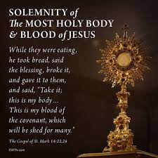 The Most Holy BODY and BLOOD of CHRIST (CORPUS CHRISTI)YearB-06 June 2021