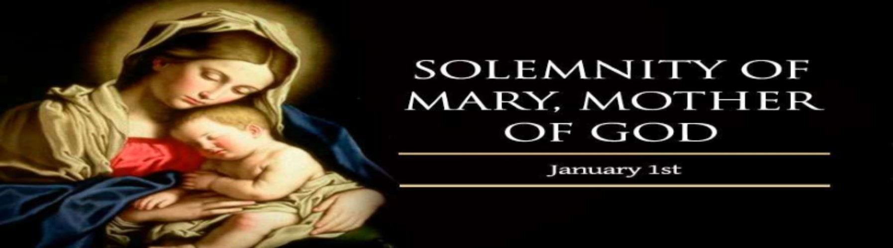 MARY, the Holy MOTHER OF GOD – 01 January 2020
