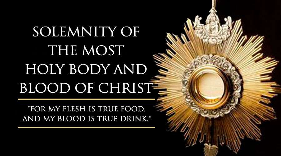 The Most Holy BODY and BLOOD of CHRIST (Corpus Christi)-14 June 2020